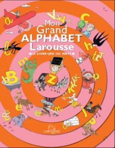 Mon Grand Alphabet Larousse : Le livre-jeu: Assà mat, Isabelle,