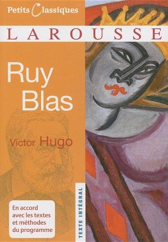 Ruy Blas (Petits Classiques Larousse Texte Integral): Victor Hugo