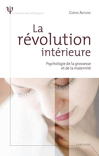9782035833174: La r�volution int�rieure : Psychologie de la grossesse et de la maternit�