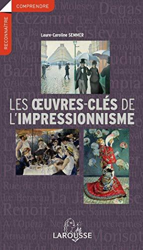 9782035833341: Les oeuvres-cles de l'Impressionnisme (French Edition)