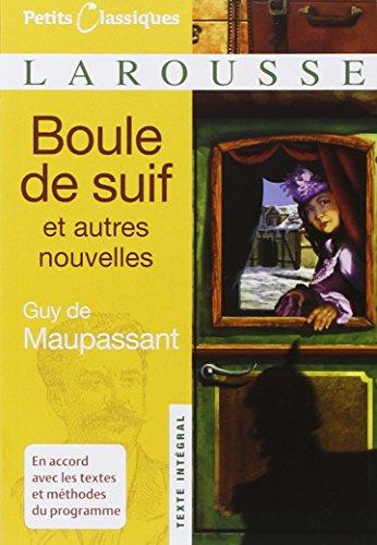 9782035834232: Boule De Suif: Et Autres Nouvelles (Petits Classiques Larousse Texte Integral) (French Edition)