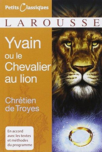 9782035834249: Yvain Ou le Chevalier Au Lion (Petits Classiques Larousse Texte Integral) (French Edition)