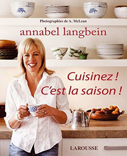 Cuisinez ! C'est la saison ! (French Edition) (2035835372) by ANNABEL LANGBEIN