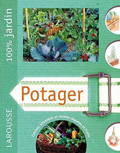 9782035835840: Potager : Le guide indispensable pour pr�parer, planter, am�liorer et entretenir un jardin familial