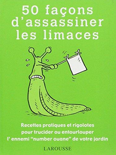 9782035835994: 50 Facons d'assassiner les limaces (French Edition)