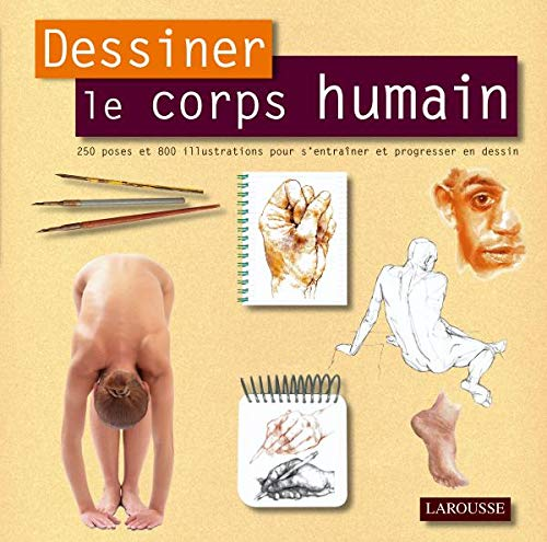 Dessiner le corps humain (French Edition) (9782035836038) by COLLECTIF