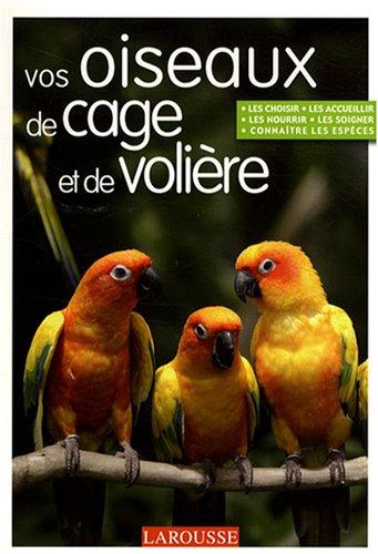 9782035838247: Vos oiseaux de cage et de voli�re