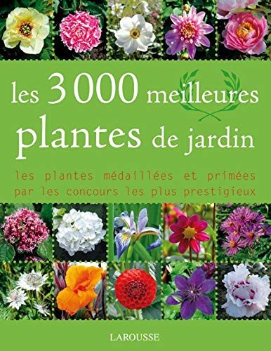 9782035838650: Les 3000 meilleures plantes de jardin (French Edition)