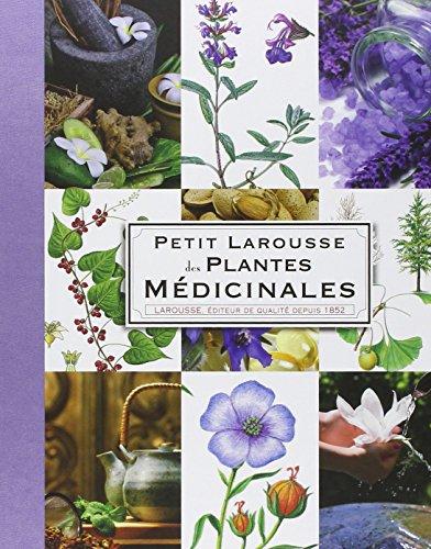 9782035838810: Petit Larousse Des Plantes Medicinales / the Little Larousse Dictionary of Medicinal Plants