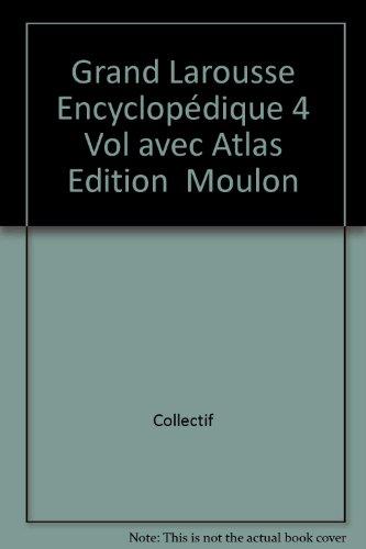 9782035838940: grand larousse encyclopedique 4 vol avec atlas edition moulon