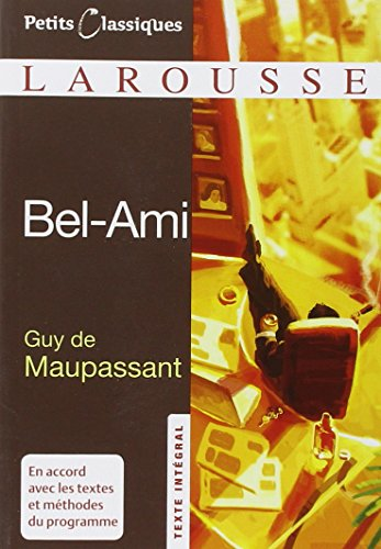 9782035839138: Bel-Ami (Petits Classiques Larousse Texte Integral) (French Edition)