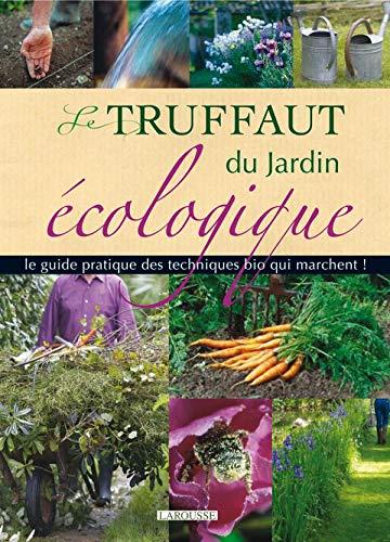 Le Truffaut du jardin écologique: Groult, Jean-Michel, Delvaux,