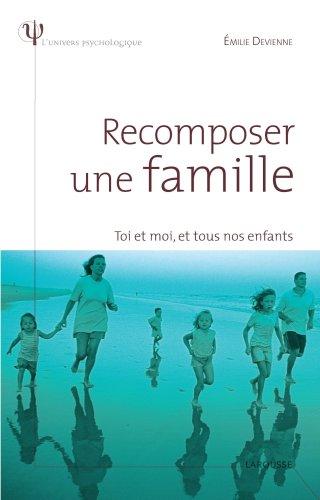 RECOMPOSER UNE FAMILLE : TOI ET MOI ET TOUS NOS ENFANTS: DEVIENNE �MILIE