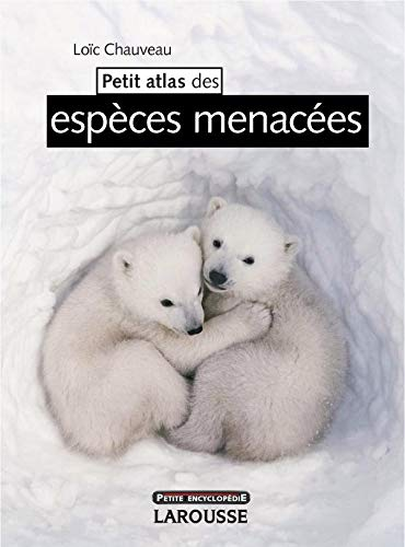 9782035843104: Petit atlas des especes menacees (French Edition)