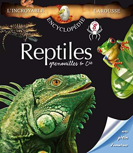9782035843982: Reptiles grenouilles et compagnie (L'incroyable encyclopédie Larousse)