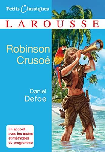 9782035846402: Robinson Crusoë (Petit Classiques - Larousse) (French Edition)