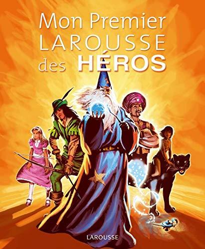 9782035846778: Mon Premier Larousse des H�ros