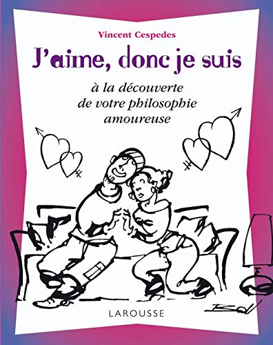 9782035847867: J'aime, donc je suis (French Edition)
