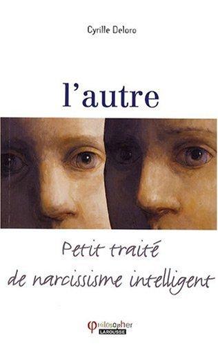 9782035847973: L'autre : Petit traité du narcissisme intelligent