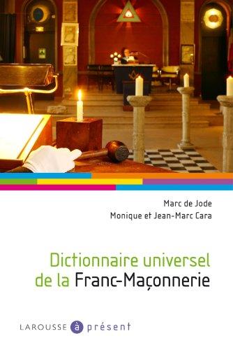 9782035848406: Dictionnaire universel de la Franc-Maçonnerie