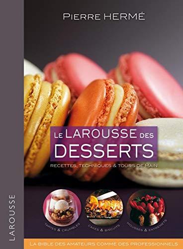 9782035849762: Le Larousse des desserts