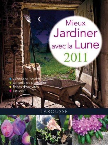 9782035851376: Mieux jardiner avec la lune 2011