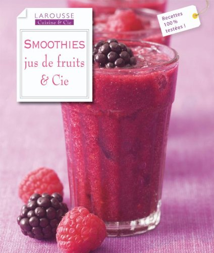 9782035851871: Smoothies: Jus de Fruits & Cie (Cuisine Et Cie) (French Edition)