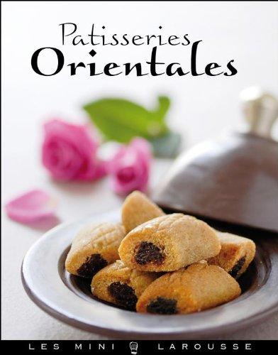 9782035852083: Pâtisseries orientales (Les Mini Larousse - Cuisine)