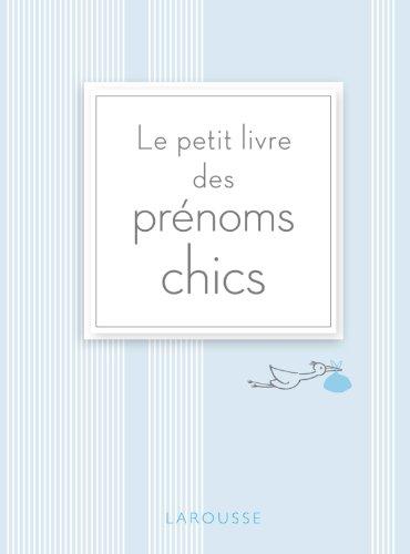 9782035854391: Le petit livre des prenoms chics (French Edition)
