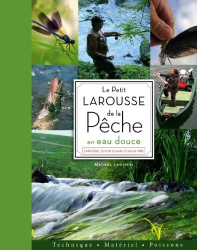 9782035857033: Le Petit Larousse de la pêche en eau douce