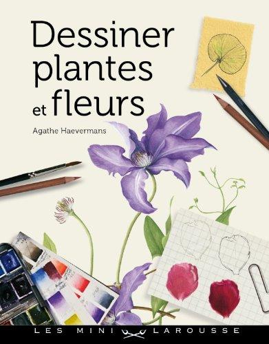 9782035857859: Dessiner plantes et fleurs (Les mini Larousse)