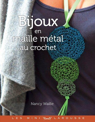9782035858191: Bijoux en maille métal au crochet (Les Mini Larousse - D&T)
