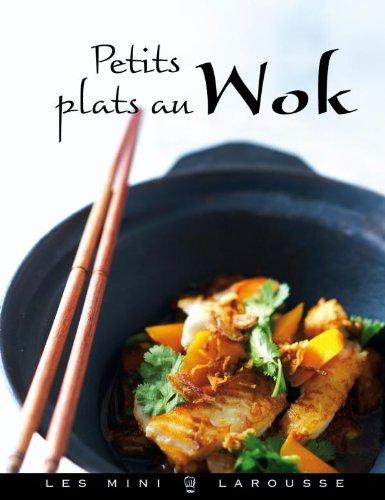 9782035859303: Petits plats au Wok (Les Mini Larousse - Cuisine)