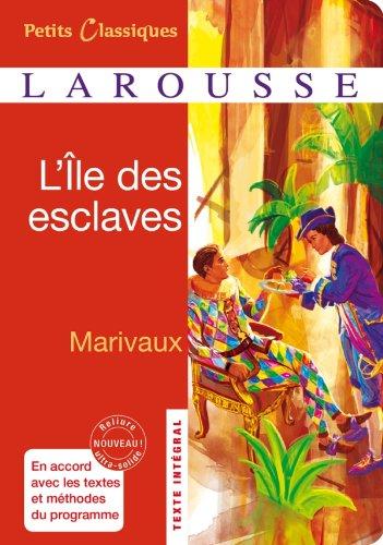 L'Ile des esclaves - Larousse Petite Classique: Pierre Carlet de