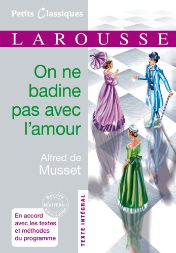 9782035861573: On ne badine pas avec l'amour - in French- Classiques Larousse (French Edition)