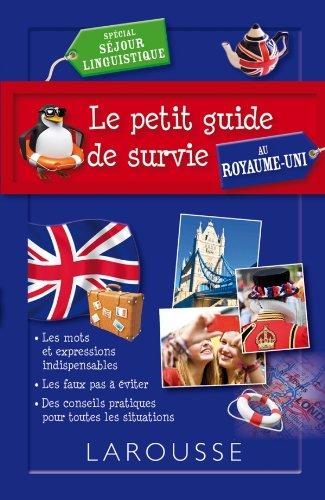 9782035862525: Le petit guide de survie au Royaume Uni, spécial séjour linguistique