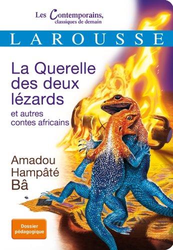 La querelle des deux lézards et autres contes africains: Amadou Hampâtà BÃ¥