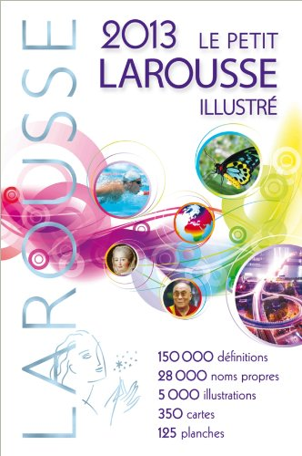 9782035867254: Petit Larousse Illustre 2013 (Le Petit Larousse Illustre) (French Edition)