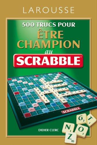 9782035867322: 500 Trucs pour �tre champion au jeu Scrabble�
