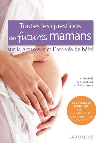 9782035867605: Toutes les questions des futures mamans sur la grossesse et l'arrivée de bébé (French Edition)