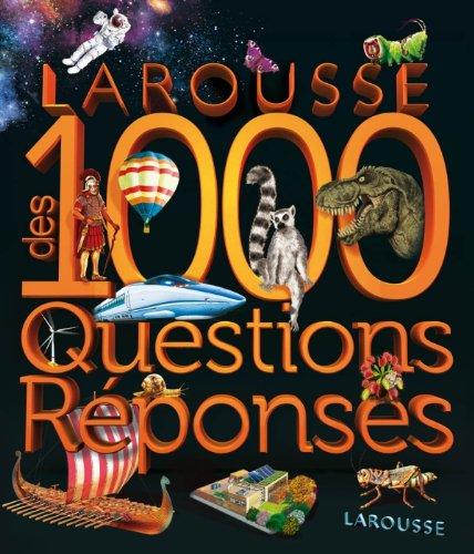 LAROUSSE DES 1000 QUESTIONS ET RÉPONSES: COLLECTIF