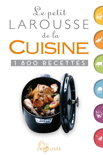 9782035869463: Petit Larousse de la cuisine - nouvelle presentation - 1800 recettes (French Edition)
