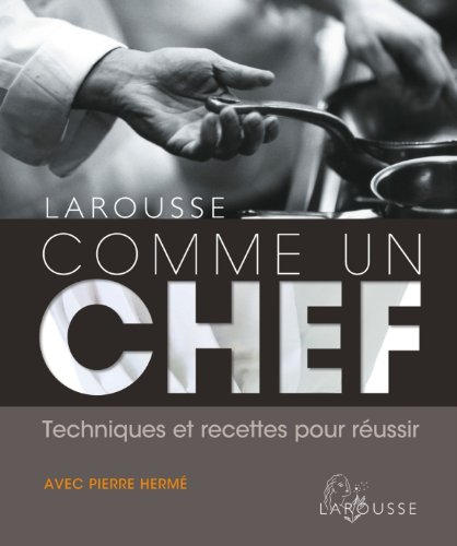 9782035870384: Larousse Comme un Chef (French Edition)