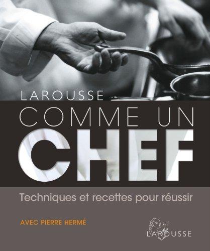 9782035870384: Larousse Comme un Chef (French Edition)