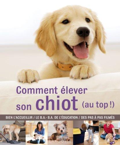 9782035871541: Comment élever son chiot (au top !)