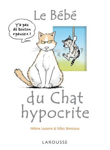 BÉBÉ DU CHAT HYPOCRITE (LE): BONOTAUX GILLES