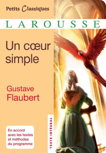 Un coeur simple (Petits Classiques Larousse): Flaubert, Gustave