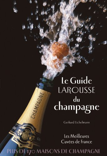 9782035874870: Le guide Larousse du champagne (Hors collection Cuisine) (French Edition)