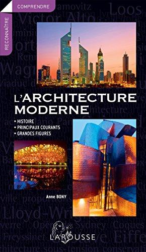 ARCHITECTURE MODERNE (L'): BONY ANNE