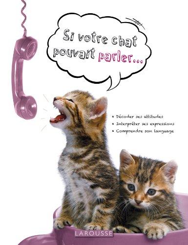9782035878991: Si votre chat pouvait parler